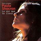 PAULA SHOCRÓN La voz que te lleva (Solo Piano) album cover