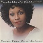 PAULETTE MCWILLIAMS Never Been Here Before album cover