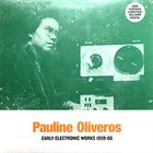 PAULINE OLIVEROS Early Electronic Works 1959-66 album cover