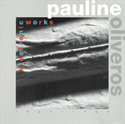 PAULINE OLIVEROS Electronic Works album cover