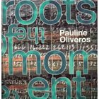 PAULINE OLIVEROS The Roots of the Moment (1998) album cover