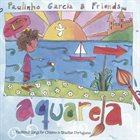 PAULINHO GARCIA Aquarela : Traditional Songs for Children album cover