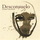 PEDRO GIRAUDO Desconsuelo album cover