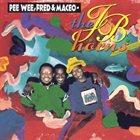 PEE WEE ELLIS Pee Wee, Fred & Maceo : The J.B. Horns album cover