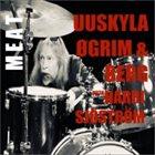 PEETER UUSKYLA Peeter Uuskyla, Tellef Øgrim, & Anders Berg w. Harri Sjöström : Meat album cover