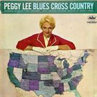 PEGGY LEE (VOCALS) Blues Cross Country album cover