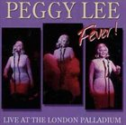 PEGGY LEE (VOCALS) Fever! In Concert at The London Palladium album cover