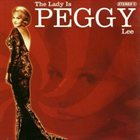 PEGGY LEE (VOCALS) The Lady Is Peggy Lee album cover