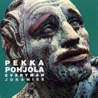 PEKKA POHJOLA Jokamies / Everyman album cover