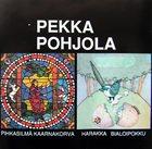 PEKKA POHJOLA Pihkasilmä kaarnakorva / Harakka Bialoipokku album cover