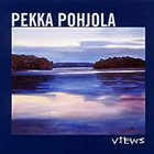 PEKKA POHJOLA Views album cover