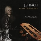 PEO ALFONSI J.S. Bach: Works for Lute vol. I album cover