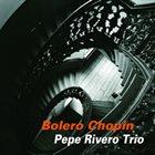 PEPE RIVERO Bolero Chopin album cover