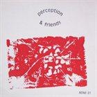 PERCEPTION Perception & Friends album cover