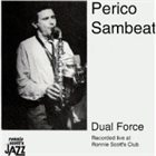 PERICO SAMBEAT Dual Force (Recorded Live at Ronnie Scott's Club) album cover