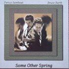 PERICO SAMBEAT Perico Sambeat & Bruce Barth : Some Other Spring album cover