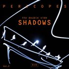 PERICOPES The Double Side Vol. II - Shadows album cover
