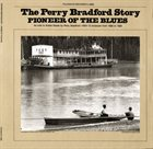 PERRY BRADFORD Perry Bradford Story: Pioneer of the Blues album cover