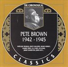 PETE BROWN 1942-1945 album cover