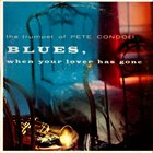 PETE CANDOLI / THE CANDOLI BROTHERS Blues, When Your Lover Has Gone album cover