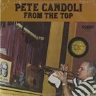 PETE CANDOLI / THE CANDOLI BROTHERS From The Top album cover