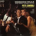 PETE CANDOLI / THE CANDOLI BROTHERS Moscow Mule And Many More Kicks album cover