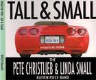 PETE CHRISTLIEB Tall & Small the Pete Christlieb & Linda Small Eleven Piece Band :  High On U album cover
