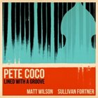 PETE COCO Lined with a Groove album cover