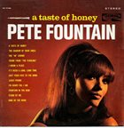 PETE FOUNTAIN A Taste Of Honey album cover