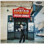 PETE FOUNTAIN At The Bateau Lounge album cover