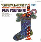 PETE FOUNTAIN Candy Clarinet Merry Christmas From Pete Fountain album cover