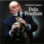 PETE FOUNTAIN Dixieland Classics album cover