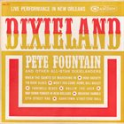 PETE FOUNTAIN Dixieland (Live Performance In New Orleans) album cover