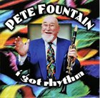 PETE FOUNTAIN I Got Rhythm album cover