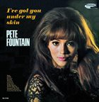 PETE FOUNTAIN I've Got You Under My Skin album cover