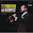 PETE FOUNTAIN Pete Fountain Plays Bert Kaempfert album cover