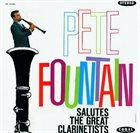 PETE FOUNTAIN Pete Fountain Salutes The Great Clarinetists album cover