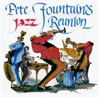 PETE FOUNTAIN Pete Fountain's Jazz Reunion album cover