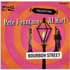 PETE FOUNTAIN Presenting Pete Fountain With Al Hirt - Bourbon Street album cover