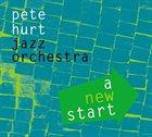PETE HURT A New Start album cover