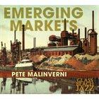 PETE MALINVERNI Emerging Markets album cover