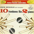 PETE RUGOLO 10 Trombones Like 2 Pianos album cover