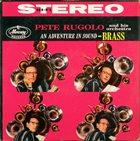 PETE RUGOLO An Adventure In Sound - Brass album cover