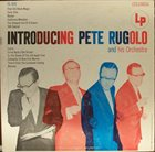 PETE RUGOLO Introducing Pete Rugolo And His Orchestra album cover