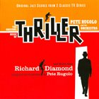 PETE RUGOLO Thriller / Richard Diamond (Original Jazz Scores From 2 Classic TV Series) album cover