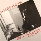 PETER BRÖTZMANN 14 Love Poems album cover