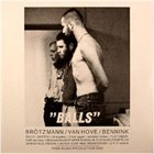 PETER BRÖTZMANN Balls album cover