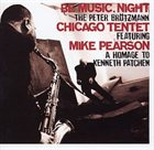 PETER BRÖTZMANN Be Music, Night - A Homage to Kenneth Patchen album cover