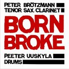 PETER BRÖTZMANN Born Broke album cover