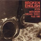 PETER BRÖTZMANN Broken English album cover